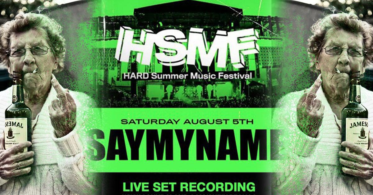 SayMyName Hard Summer 2017